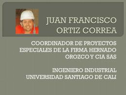 JUAN FRANCISCO ORTIZ CORREA