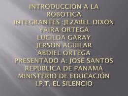 Introducción a la robótica integrantes :Jezabel Dixon Yaira Ortega
