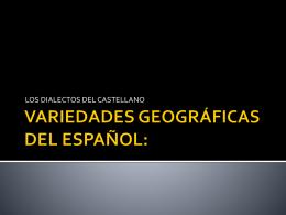 VARIEDADES GEOGRÁFICAS DEL ESPAÑOL: