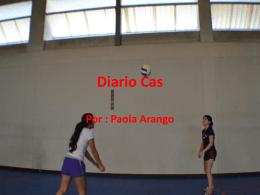 Diario Cas Por : Paola Arango