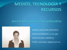 MEDIOS, TECNOLOGÍA Y RECURSOS