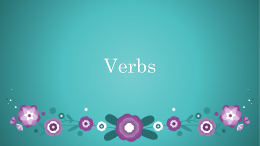 Verbs 3.5 types of verbs Today we will be going over –ar verbs,
