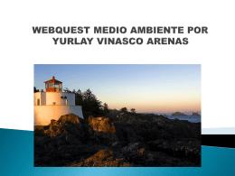 WEBQUEST MEDIO AMBIENTE POR YURLAY - tic-uso