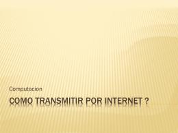 Como transmitir por internet ?