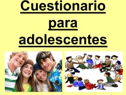 Cuestionario para adolescentes 1- ¿Alguna vez has