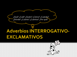Pronombres y adverbios INTERROGATIVOS