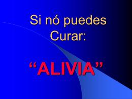 """Si nò puedes Curar: """"ALIVIA"""""""