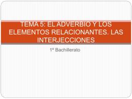 TEMA 5: EL ADVERBIO Y LOS ELEMENTOS RELACIONANTES.