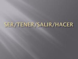 Ser/Tener/Salir/Hacer