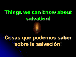 Things we can know about salvation! Cosas que