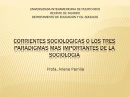 CORRIENTES SOCIOLOGICAS O LOS TRES PARADIGMAS MAS