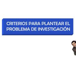 CRITERIOS PARA PLANTEAR EL PROBLEMA DE