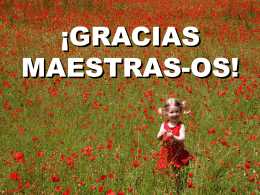 ¡GRACIAS MAESTRAS-OS!