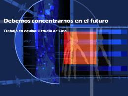 Debemos concentrarnos en el futuro