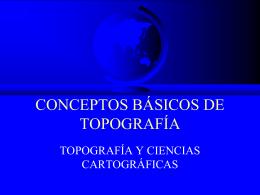 CONCEPTOS BÁSICOS DE TOPOGRAFÍA