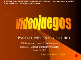 VIDEOJUEGOS - XTEC
