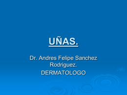 UÑAS. - Dr. Andres Sanchez