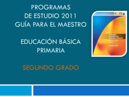 PROGRAMAS DE ESTUDIO 2011 GUÍA PARA EL MAESTRO