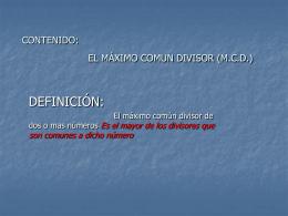 CONTENIDO: EL MÁXIMO COMUN DIVISOR (M.C.D.)