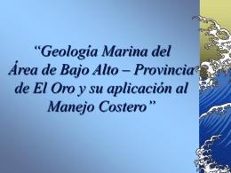 Geología Marina del Área de Bajo Alto – Provincia