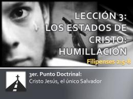 LECCIÓN 3: LOS ESTADOS DE CRISTO: HUMILLACIÓN