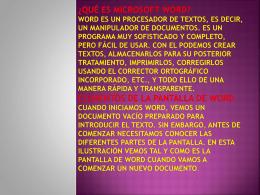 ¿QUÉ ES MICROSOFT WORD? Word es un procesador de
