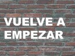 VUELVE A EMPEZAR