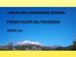 «HACIA UNA COMUNIDAD SEGURA» Presentación del