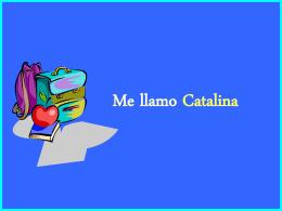 Me llamo Catalina