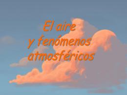 El Aire y fenómenos atmosféricos -