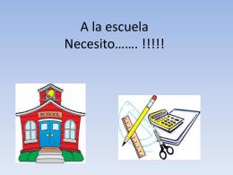 A la escuela Necesito…….