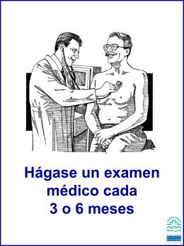 Hágase un examen médico cada 3 o 6 meses