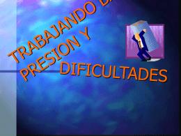 TRABAJANDO BAJO PRESION Y