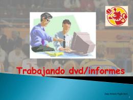 Trabajando dvd/informeS