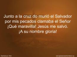 Junto a la cruz do murió el Salvador por mis