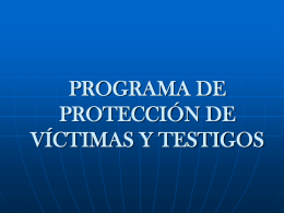 PROGRAMA DE PROTECCIÓN DE VÍCTIMAS Y TESTIGOS