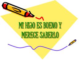 MI HIJO ES BUENO Y MERECE SABERLO
