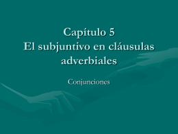 Capítulo 3 El subjuntivo en cláusulas adverbiales