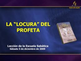 """LA """"LOCURA"""" DEL PROFETA"""