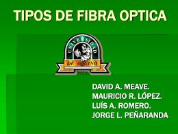 TIPOS DE FIBRA OPTICA - Comunicaciones Opticas