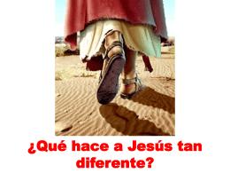 ¿Qué hace a Jesús tan diferente? -