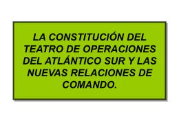 LA CONSTITUCIÓN DEL TEATRO DE OPERACIONES DEL