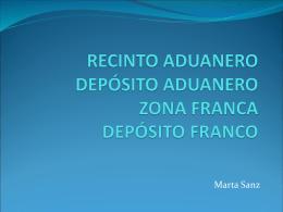 RECINTO ADUANERO DEPÓSITO ADUANERO ZONA FRANCA