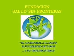 CONOZCA A LA FUNDACION SALUD SIN FRONTERAS