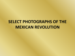 SELECT PHOTOGRAPHS OF THE MEXICAN REVOLUTION