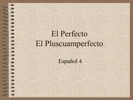 El Perfecto El Pluscuamperfecto