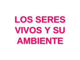 LOS SERES VIVOS Y SU AMBIENTE
