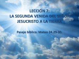 LECCIÓN 7: LA SEGUNDA VENIDA DEL SEÑOR JESUCRISTO