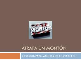 ATRAPA UN MONTÓN