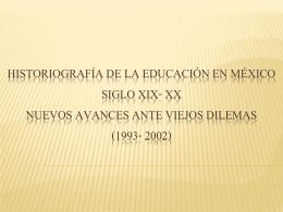 HISTORIOGRAFÍA DE LA EDUCACIÓN EN MÉXICO SIGLO